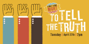 Story Story Night's next show To Tell The Truth